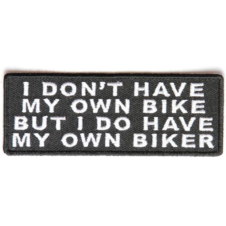 I don't have my own bike but I do have my own Biker Patch