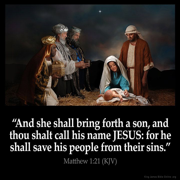 Matthew 1:21 And she shall bring forth a son, and thou shalt call his name JESUS