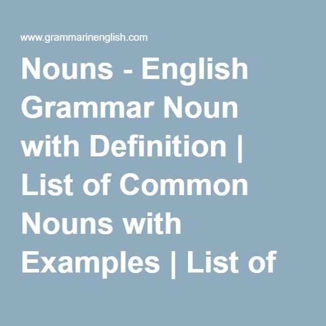 Nouns - English Grammar Noun with Definition | List of Common Nouns with Examples | List of Proper Nouns with Examples | List of Collective Nouns with Examples | List of Abstract Nouns with Examples | List of Material Nouns with Examples | Noun Phrases Examples | Noun Phrase Exercises | List of Nouns with Definitions | Nouns and Its Types | Proper Nouns Definitions with Examples | Collective Nouns Definitions with Examples | Common Nouns Definitions with Examples | Abstract Nouns…