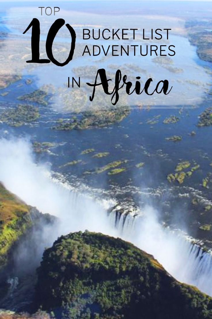 TOP 10  list of African adventures you need to have on your travel bucket list.