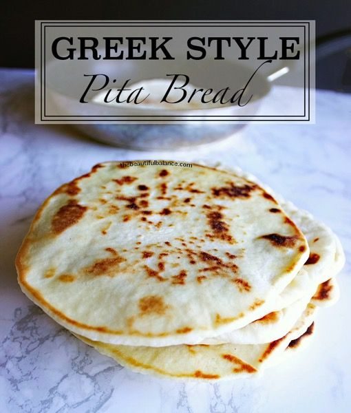 Greek Style Pita Bread - The Beautiful Balance