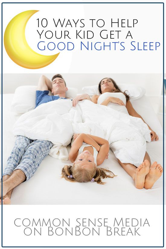 10 Ways To Help Your Kid Get A Good Night S Sleep Night