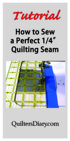 """Learning how to sew a perfect (scant) 1/4"""" seam is vital to making your quilts turn out the way the pattern says they will. Learn how at QuiltersDiary.com. Click through the pin to see the tutorial."""