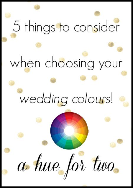 5 Things to Consider When Choosing Your Wedding Colours | Advice | www.ahuefortwo.com