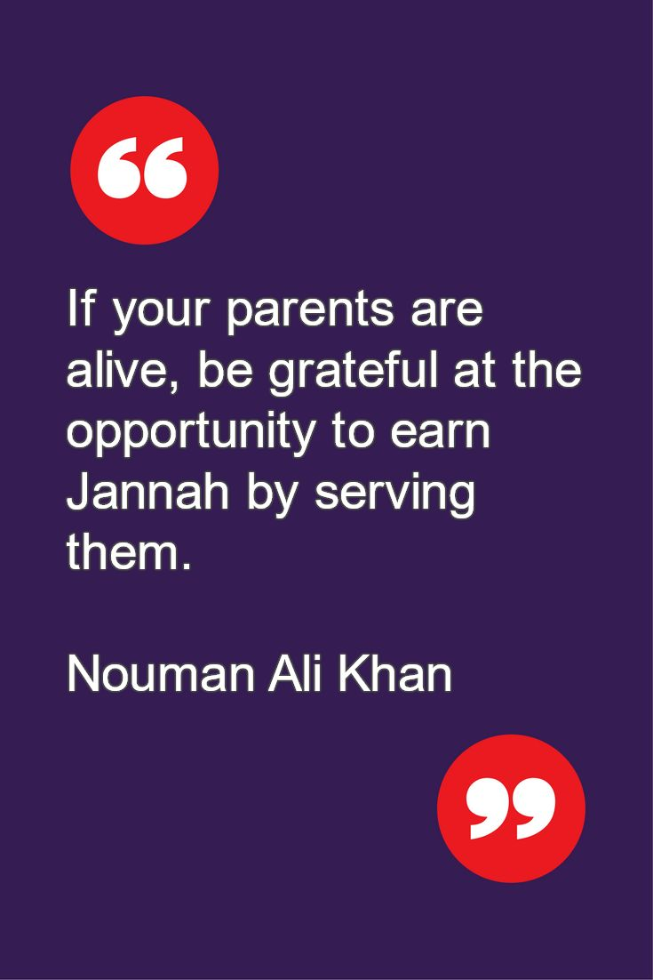 If your parents are alive, be grateful at the opportunity to earn Jannah by serving them Nouman Ali Khan