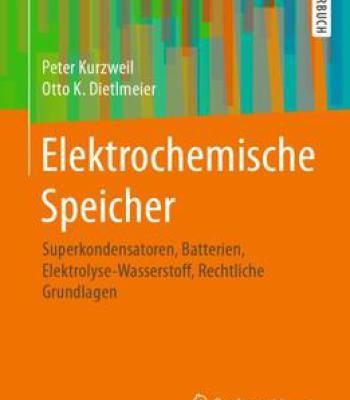 Elektrochemische Speicher – Superkondensatoren Batterien Elektrolyse-Wasserstoff Rechtliche Grundlagen PDF