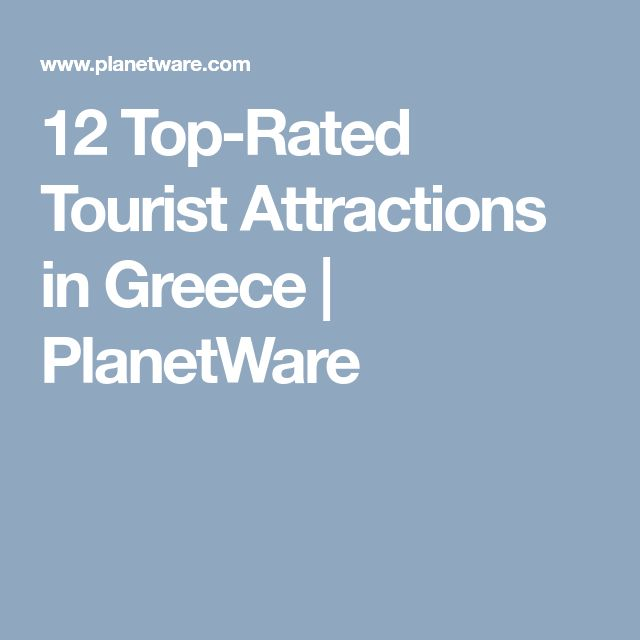 12 Top-Rated Tourist Attractions in Greece | PlanetWare