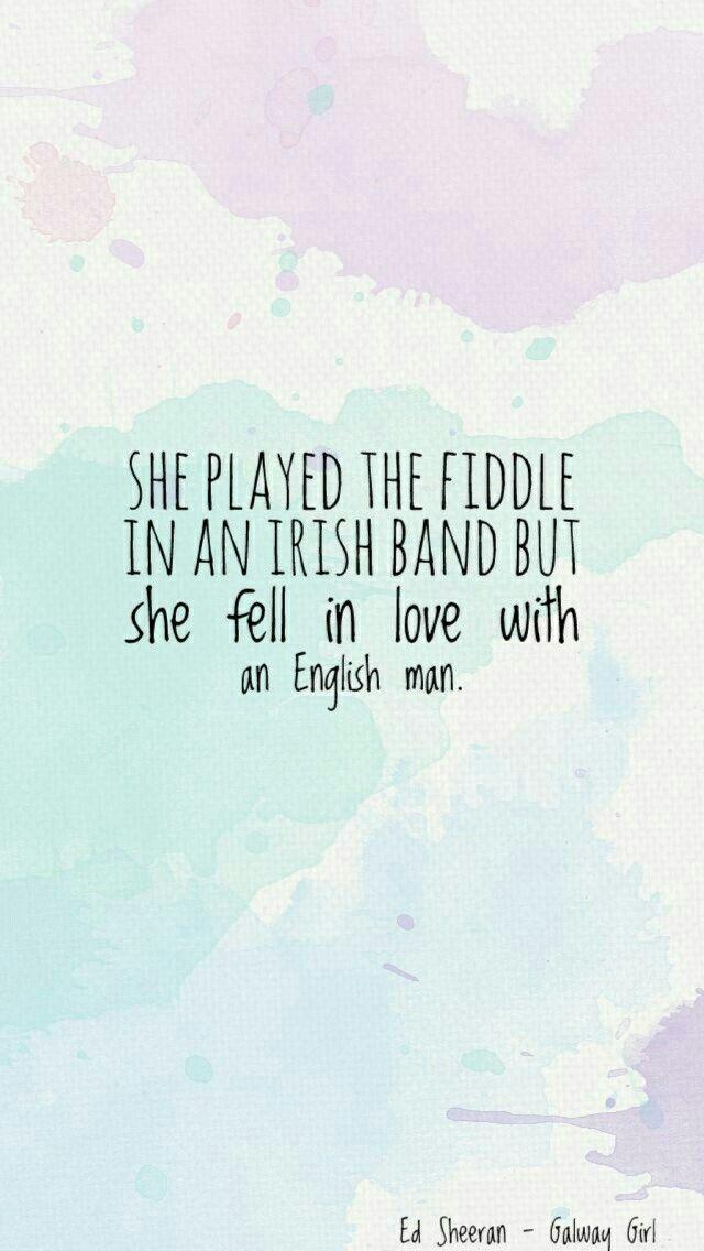 Ed Sheeran - Galway Girl  #music #lyrics #wallpapers #edsheeran