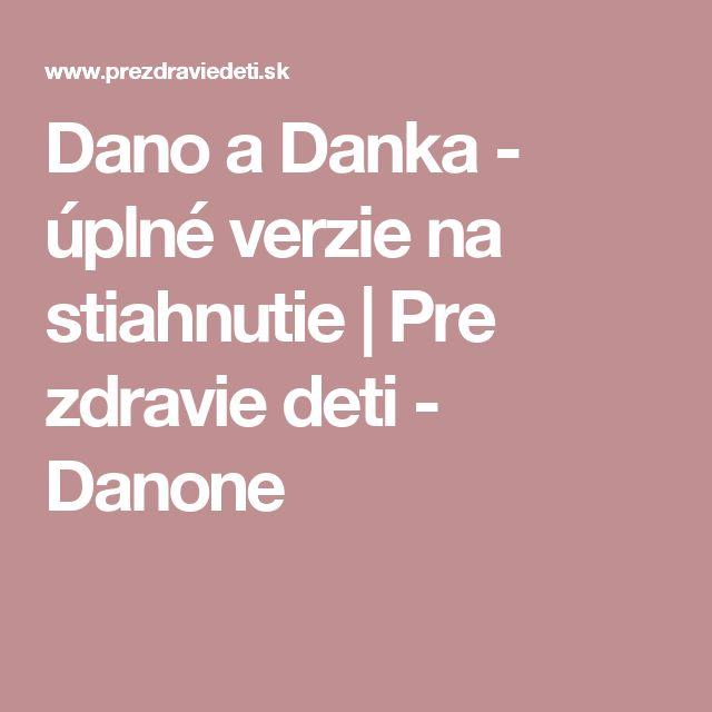 Dano a Danka - úplné verzie na stiahnutie | Pre zdravie deti - Danone