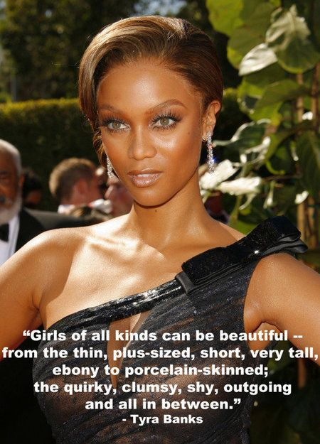 Girls of all kinds can be beautiful... Thanks, Tyra Banks!!!