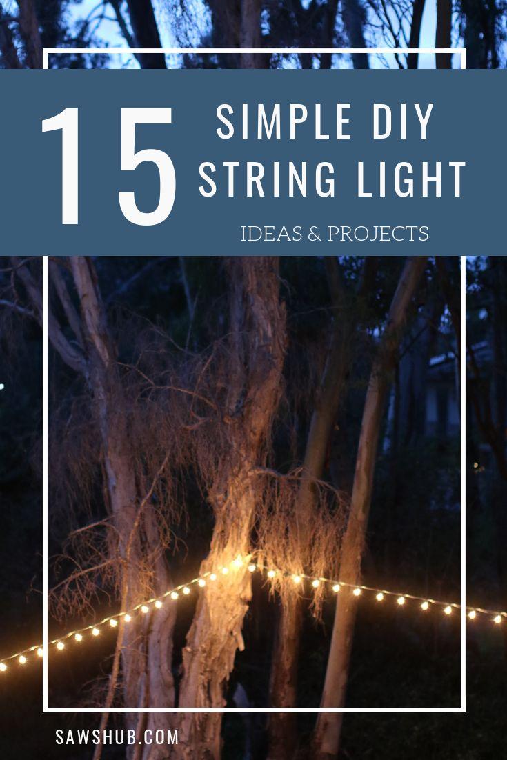 15 Easy, Simple, and Fun DIY String Light Ideas | Outdoor ...