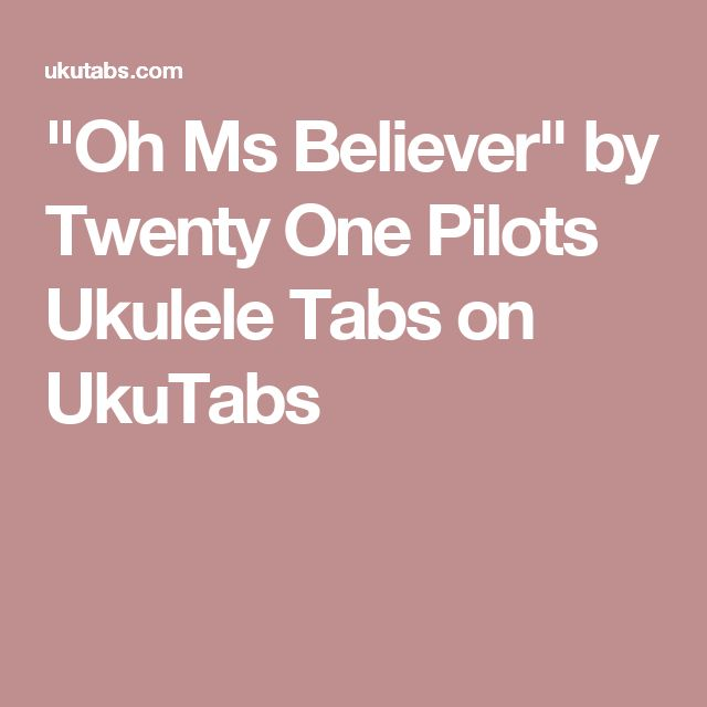 """Oh Ms Believer"" by Twenty One Pilots Ukulele Tabs on UkuTabs"