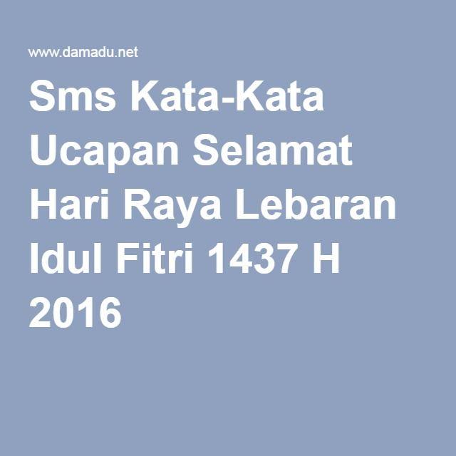 Sms Kata-Kata Ucapan Selamat Hari Raya Lebaran Idul Fitri 1437 H 2016