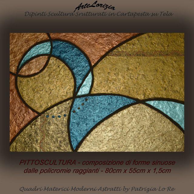 Quadri a Rilievo in Cartapesta - Pannelli decorativi - Arte Contemporanea    di Patrizia Lo Re: Spazi Cromatici