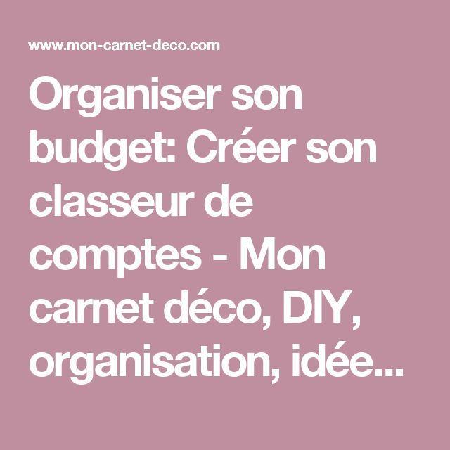 Organiser son budget: Créer son classeur de comptes - Mon carnet déco, DIY, organisation, idées rangement.