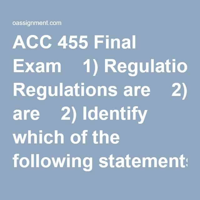 acc 455 final exam A 56 acc 455 final exam pin it july 2013 update 1 which of the following acc 455 week 1 dq wk one discussion questions what constitutes substantial authority for a position taken on tax return options: $4000: acc 455 final exam pin it 1 which of the following statements regarding.