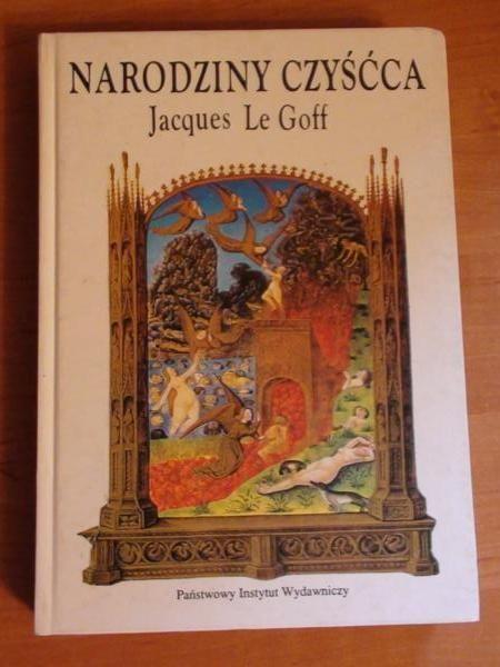 Jacques Le Goff: Narodziny Czyśćca