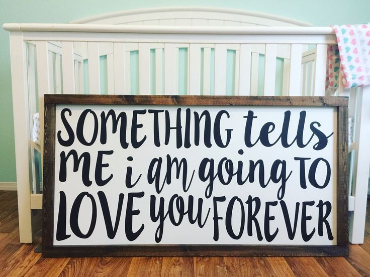 Something Tells Me I'm Going to Love Him Her You Forever Sign Farmhouse Style Rustic Decor Wood Framed Nursery Childs Room Over Crib Bed by SouthernStyleDecor1 on Etsy https://www.etsy.com/listing/536668242/something-tells-me-im-going-to-love-him