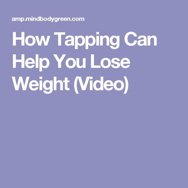 How Tapping Can Help You Lose Weight (Video)