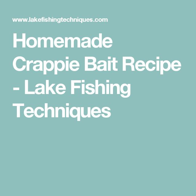 Homemade Crappie Bait Recipe - Lake Fishing Techniques