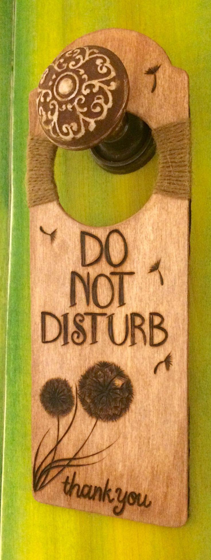 "Wood-burned ""DO NOT DISTURB"" door hanger with Dandelions. https://www.etsy.com/shop/DesignsByHeidiLynne"