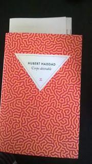 Parfums de Livres: Corps désirable d'Hubert Haddad