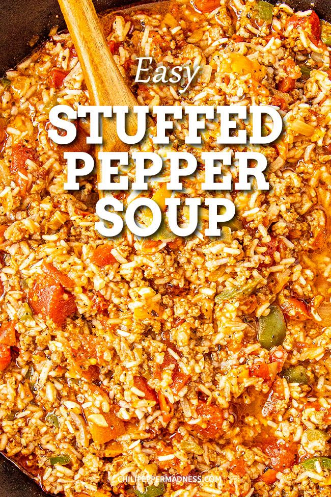 Easy Stuffed Pepper Soup In 2020 Stuffed Peppers Stuffed Pepper Soup Spicy Recipes
