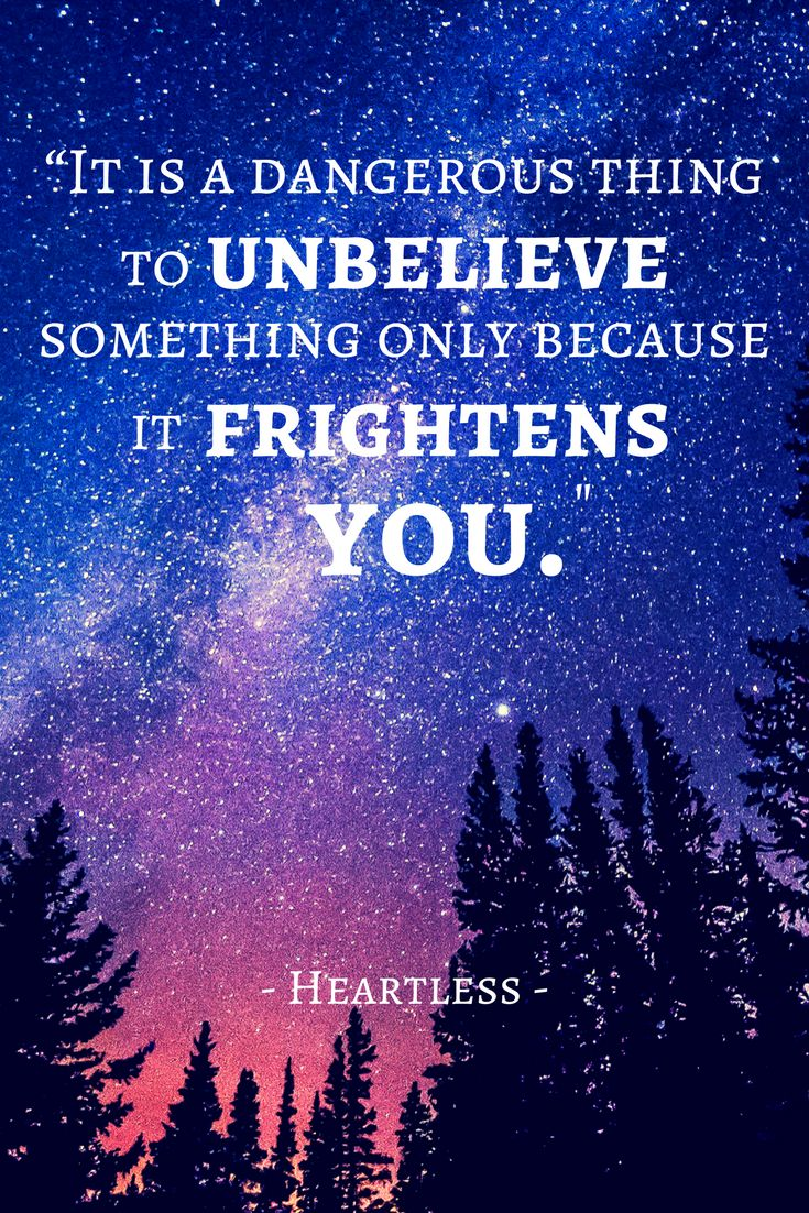 "Heartless by Marissa Meyer ""It is a dangerous thing to unbelieve something only because it frightens you."""