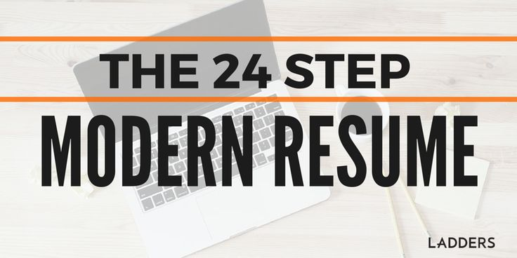 The 24-step Modern Resume Whatu0027s the, Career and Career advice - the ladders resume