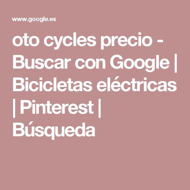 oto cycles precio - Buscar con Google | Bicicletas eléctricas | Pinterest | Búsqueda