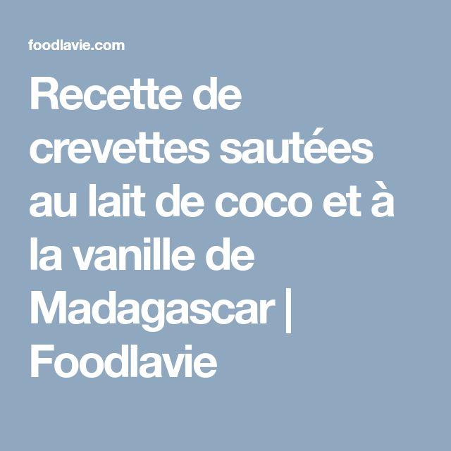 Recette de crevettes sautées au lait de coco et à la vanille de Madagascar | Foodlavie