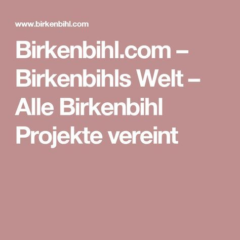 Birkenbihl.com – Birkenbihls Welt – Alle Birkenbihl Projekte vereint