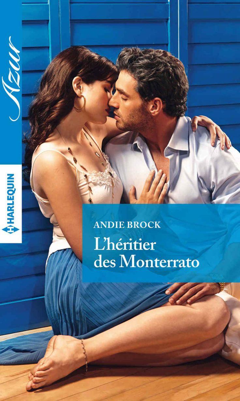 L'héritier des Monterrato (Azur) (French Edition) eBook: Andie Brock: Amazon.co.uk: Books