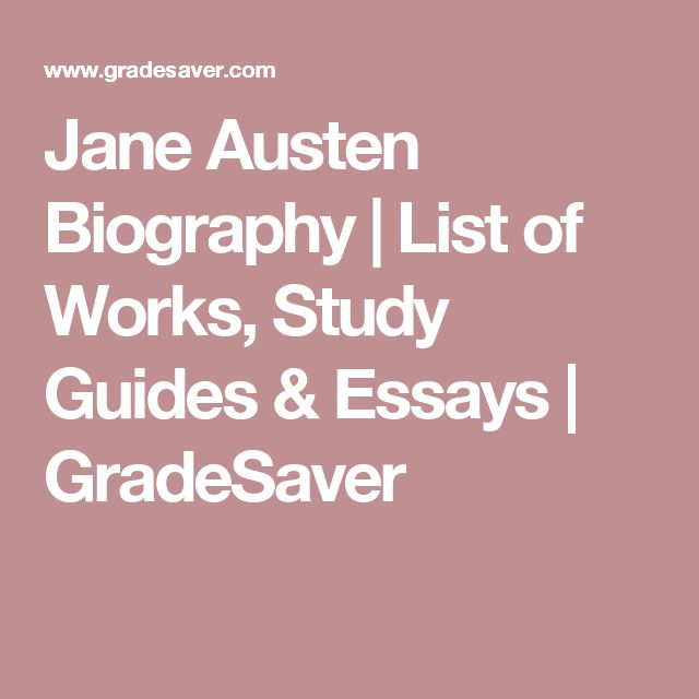 Jane Austen Biography | List of Works, Study Guides & Essays | GradeSaver