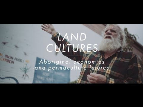 Land Cultures: Aboriginal economies and permaculture futures - YouTube