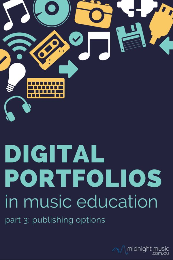 Digital Portfolios in Music Education: Publishing Options [Part 3]