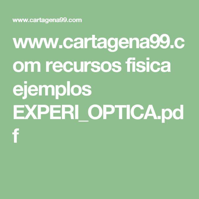 www.cartagena99.com recursos fisica ejemplos EXPERI_OPTICA.pdf