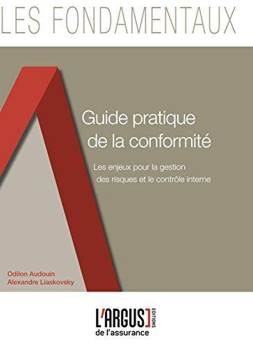 Guide pratique de la conformité en assurance : les enjeux pour la gestion des risques et le contrôle interne | 351.31 AUD