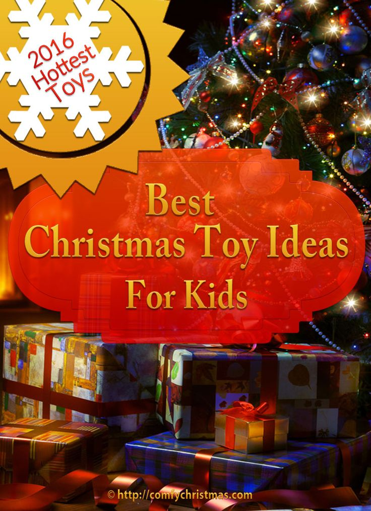 Here are some of Best #ChristmasToyIdeas for Kids? These #Toys are the #HottestToys for #Christmas2016 for babies, toddlers, boys, girls, tweens all the way up to teens!  http://comfychristmas.com/christmas-toy-ideas-for-kids/