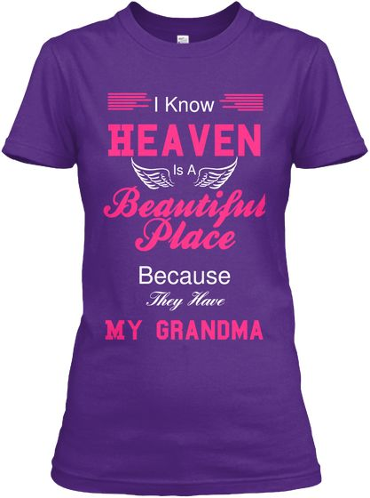 I Know Heaven Is A Beautiful  Place Because They Have My Grandma Purple Women's T-Shirt Front