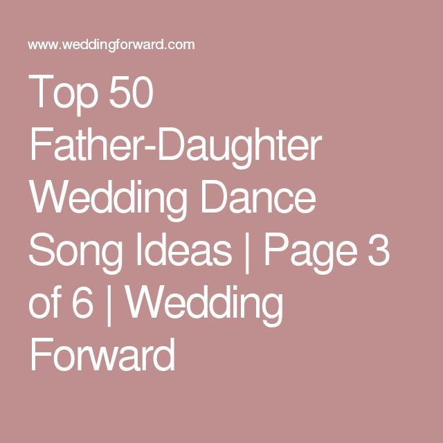 Top 25+ Best Father Daughter Wedding Dance Ideas On