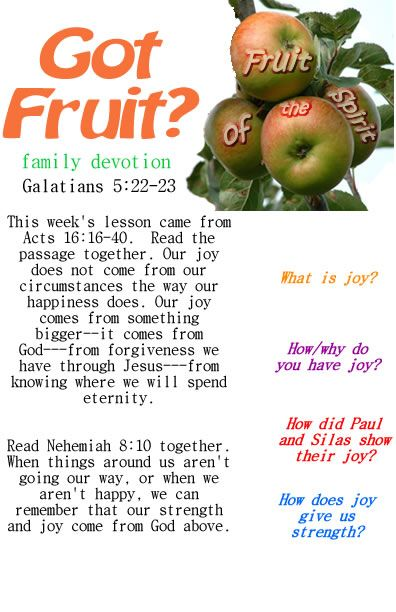 "Fruit Joy  This site has all the ""Fruits of the Spirit"" and more.  Study guides, simple ones and one page prints of these studies on the Fruits of the Spirit.  More for Easter with resurrection eggs."
