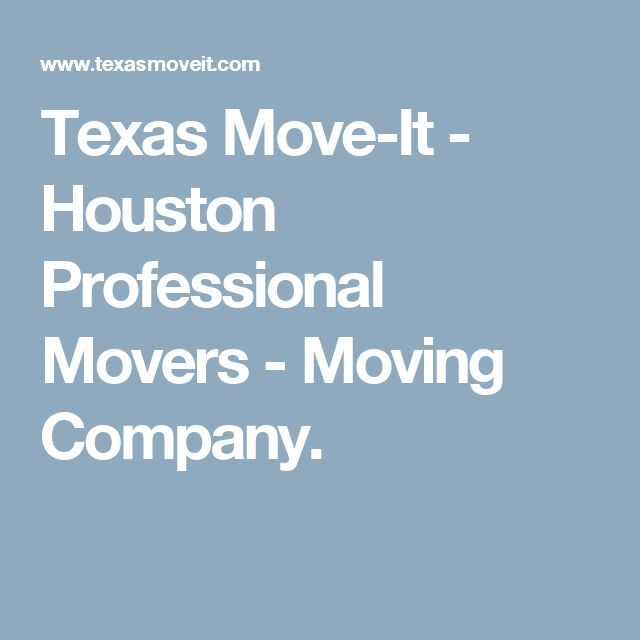 Texas Move-It - Houston Professional Movers - Moving Company.