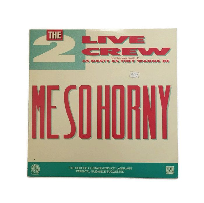 "The 2 Live Crew ""Me So Horny"" ""Get the Fuck Out of My House"" vinyl record hip hop 12"" single 1980s censorship luther campbell"