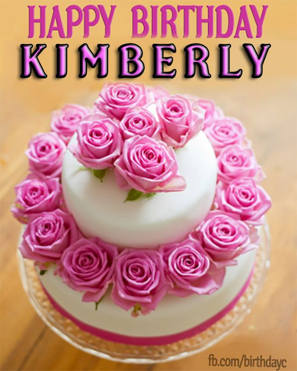 Kimberly Happy Birthday Images Happy Birthday Greetings Happy