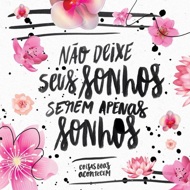 Não deixe seus sonhos serem apenas sonhos | http://instagram.com/coisasboasacontecem