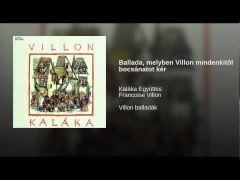 Ballada, melyben Villon mindenkitõl bocsánatot kér