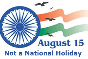 15 August, 26 January and 2nd October are not the national holidays.