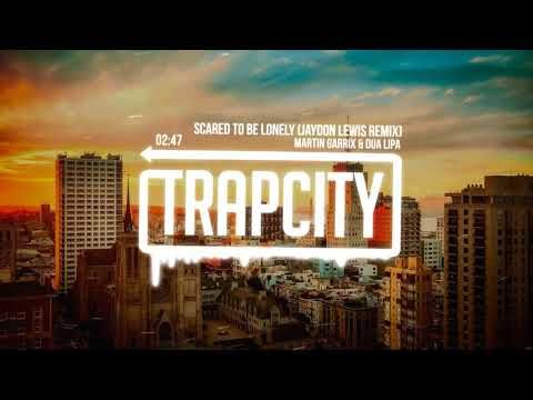 Martin Garrix & Dua Lipa - Scared To Be Lonely (Jaydon Lewis Remix) [Lyrics] - YouTube // Trap, music