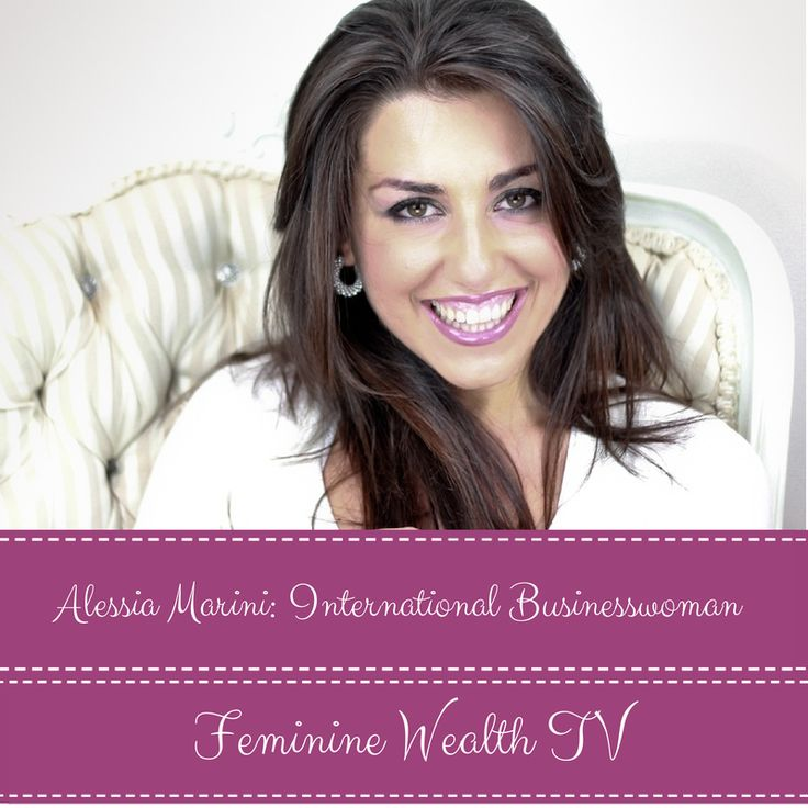"""Alessia Marini's """"Women in Power"""" formula for success is featured in episode 14 of #FeminineWealthTV #biztips #entrepreneur #womeninbusiness http://bit.ly/SP62nh"""